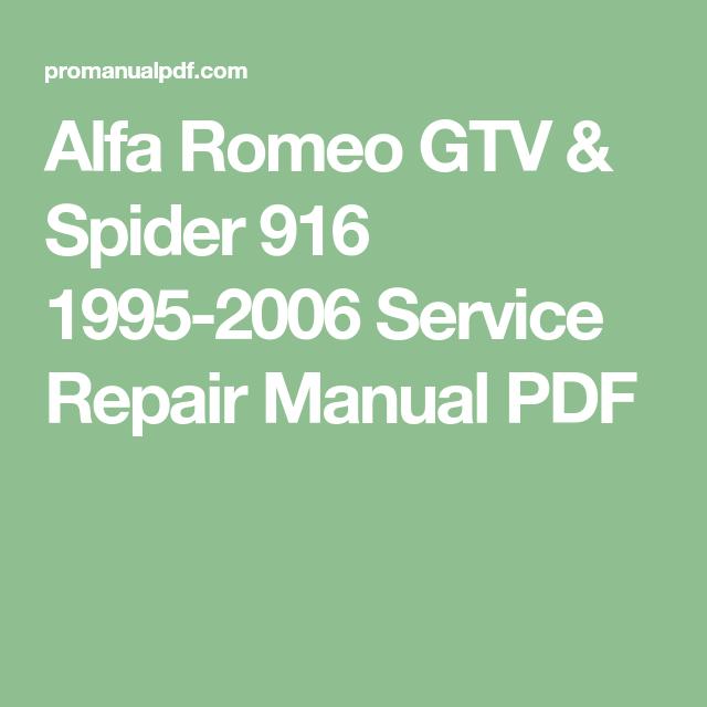 Complete Alfa Romeo Gtv Spider 916 1995 1996 1994 1995 1999 2000 2001 2002 2003 2004 2005 2006 Service Repair Workshop Manual Alfa Romeo Gtv Romeo Alfa Romeo