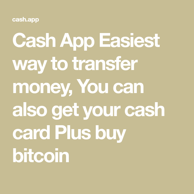 Cash App Easiest way to transfer money, You can also get