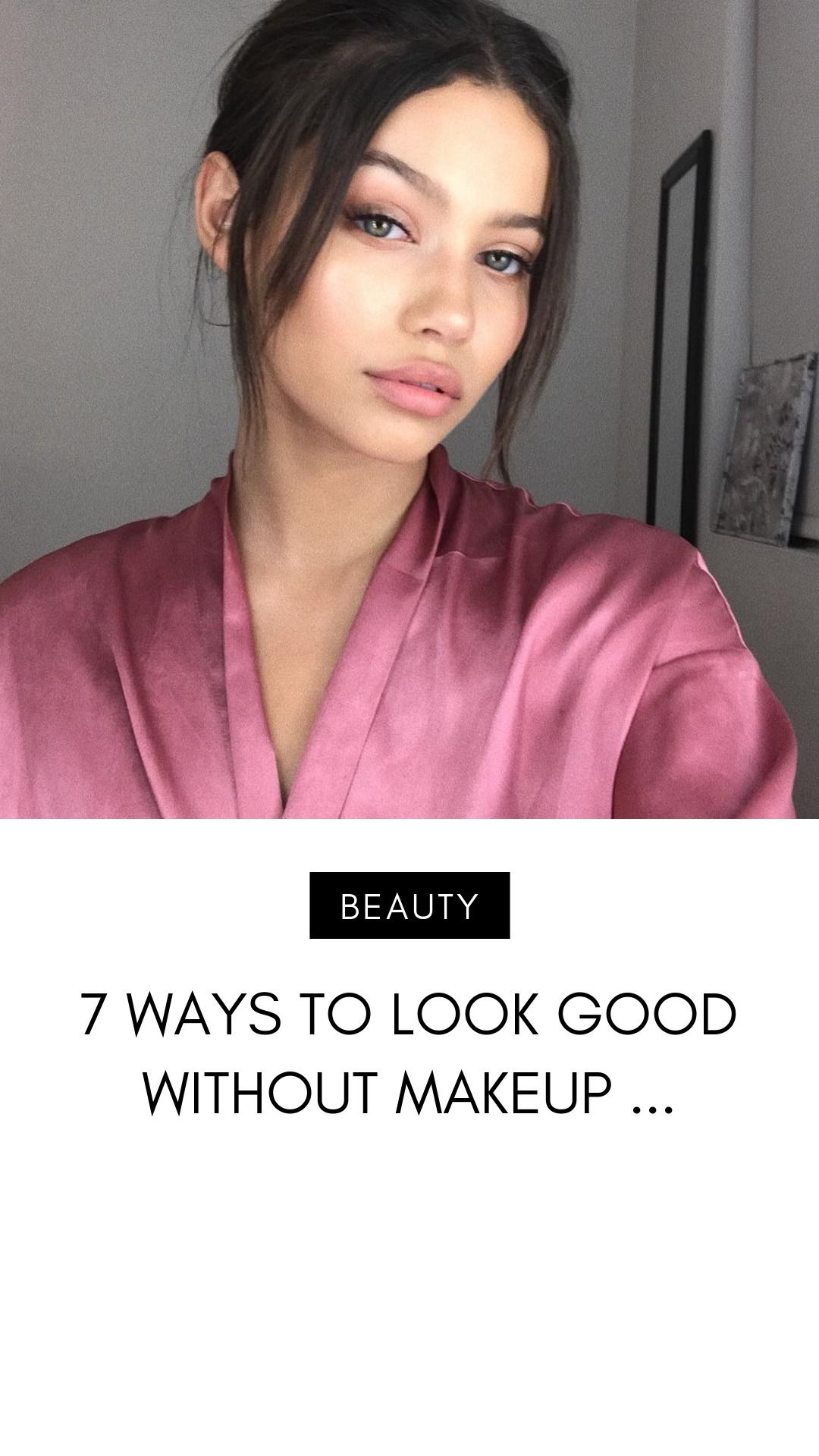 7 Ways to Look 👁👁 Good 😁 without 🚫 Makeup 💄 Reel
