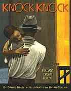 Knock knock : my dad's dream for me by Daniel Beaty @ E 813.6 B38 2013
