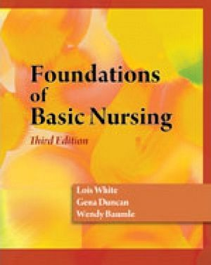 Free Test Bank For Foundations Of Basic Nursing 3rd Edition By White