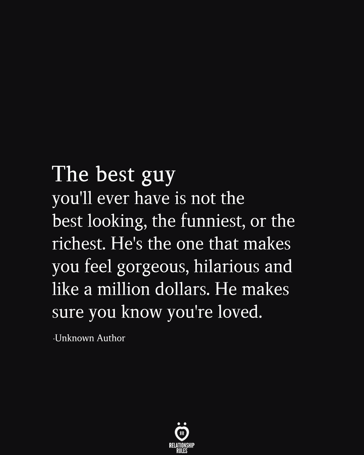 The Best Guy You Ll Ever Have Is Not The Best Looking The Funniest Or The Richest True Quotes Love Quotes Words Quotes