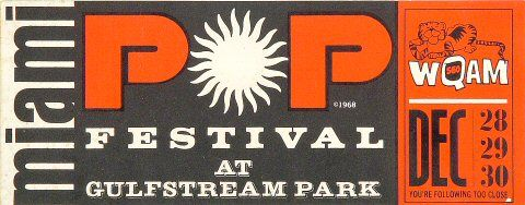 Miami Pop Festival Gulfstream Park (Hallendale, FL) Dec 28, 1968