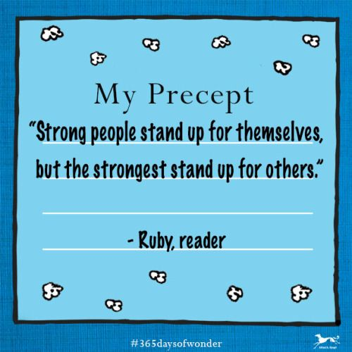 """Wonder Book Quotes: Reader Submitted Precept: """"Strong People Stand Up For"""
