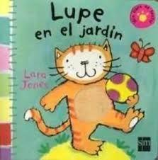Lupe en el jardín.  Jones, Lara.  Colección La gata Lupe.  Ediciones SM.
