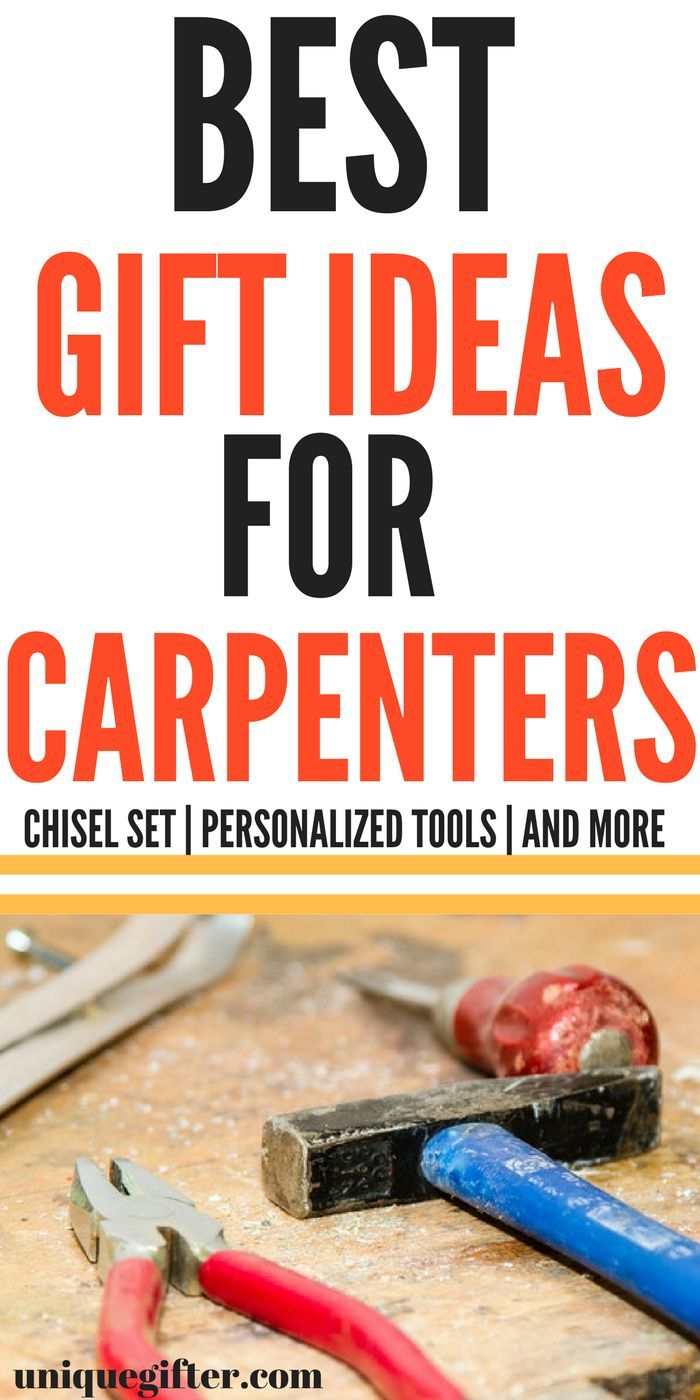 20 Gift Ideas for Carpenters | anniversary gifts, Boyfriend ...