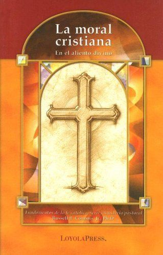 Moral Cristiana La En El Aliento Divino Catholic Basics A Pastoral Ministry Series Spanish Edition By Russell B Connors Jr P Catholic Christian Morals