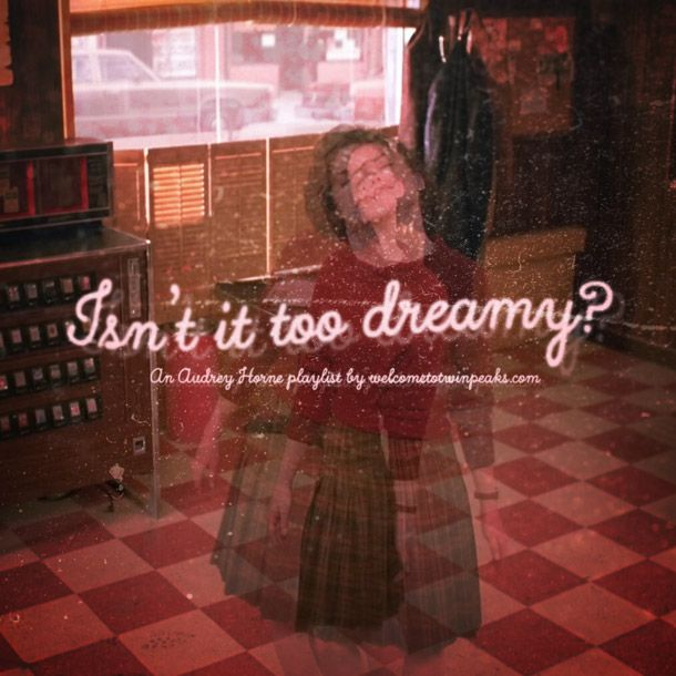 An Audrey Horne inspired playlist: dreamy reverbs and ethereal vibraphones, from shoegaze to jazz, instrumental to doo-wop and Aphex Twin to The Flamingos.