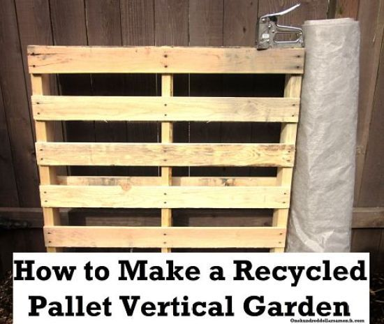 How to Make a Recycled Pallet Vertical Garden - One Hundred Dollars a Month