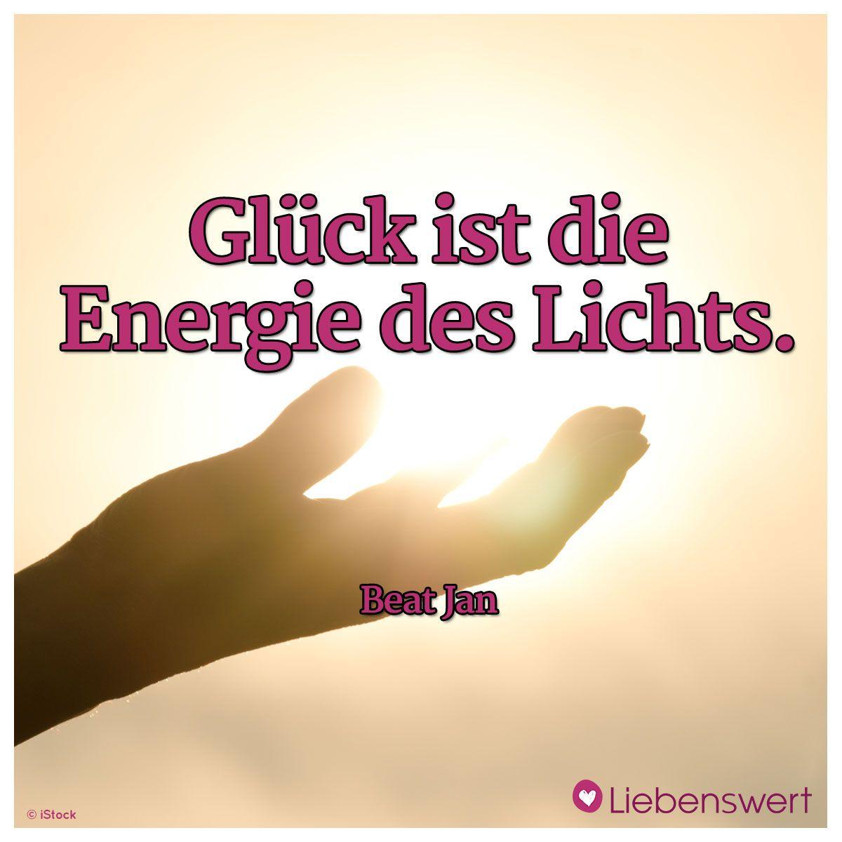 Impressive Sprüche über Das Glück Reference Of Glück Ist Die Energie Des Lichts. (beat
