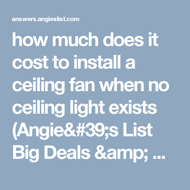 How Much Does It Cost To Install A Ceiling Fan When No