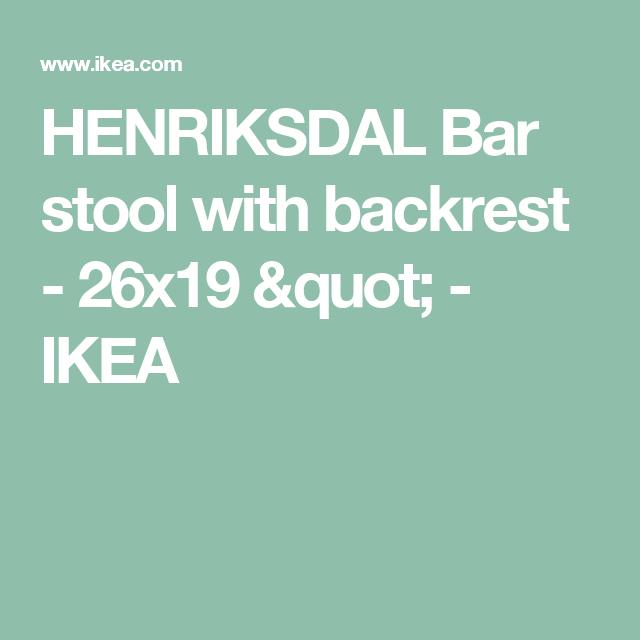 "HENRIKSDAL Bar stool with backrest - 26x19 ""  - IKEA"