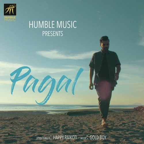 Pagal By Happy Raikoti 2017 Punjabi Song Mp3 Download Songs Mp3