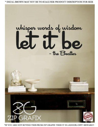 Whisper Words of Wisdom Let It Be the Beatles Vinyl Wall Art Saying Decal Graphics Matte Black by Zip Grafix, http://www.amazon.com/dp/B00B4KMC1K/ref=cm_sw_r_pi_dp_k--Grb17KABGQ