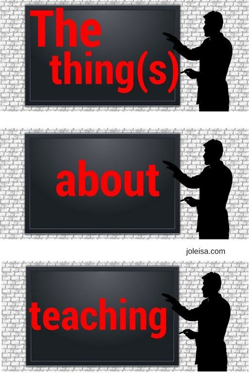 The Thing(s) About Teaching