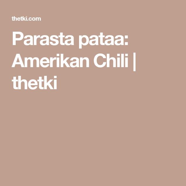 Parasta pataa: Amerikan Chili | thetki