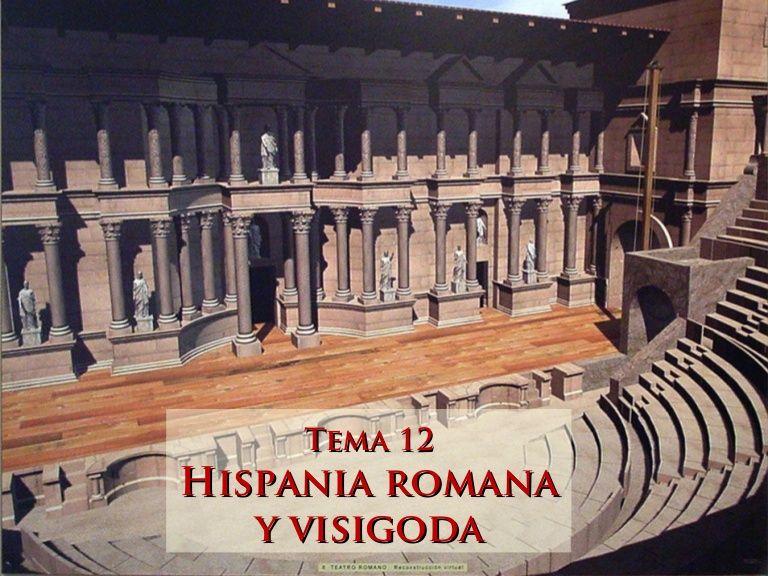 ESQUEMAS: Tema 12 - Hispania romana y visigoda
