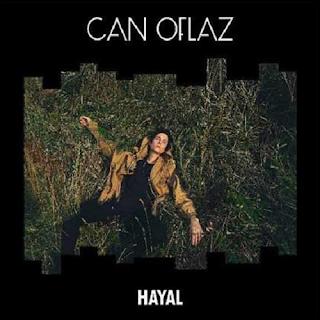 Can Oflaz Hayal 2019 Full Album Indir Sarkilar Album Sarki Sozleri