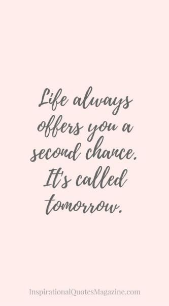 There Is Always Tomorrow... Best Inspirational QuotesMotivational ...