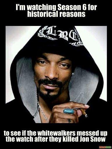 GoT is real... | Snoop dogg, Dogg, Snoop