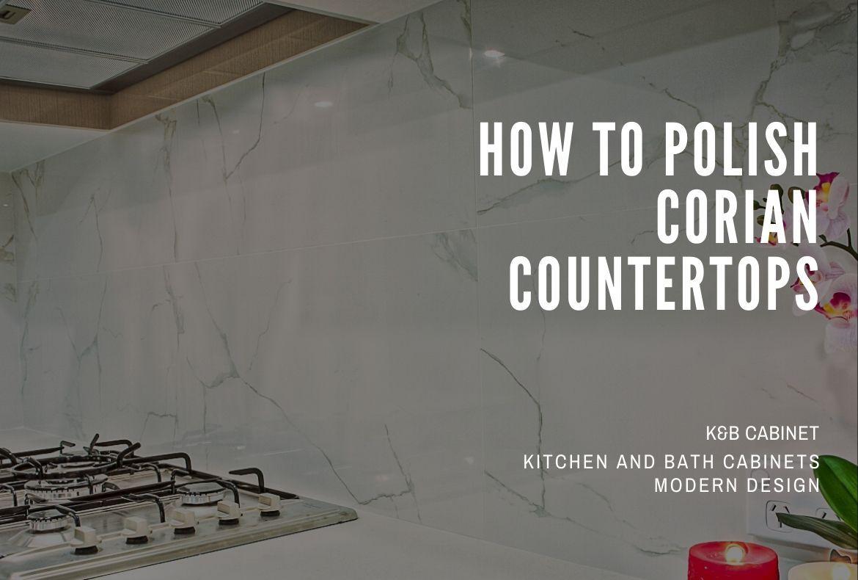 How To Polish Corian Countertops in 2020 Corian