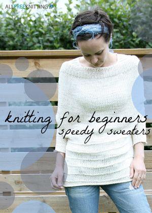 Knitting For Beginners 17 Speedy Sweaters Knit Crochet Crochet