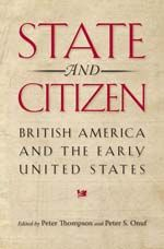 State and Citizen: British America and the Early United States, co-edited by Peter Onuf, Thomas Jefferson Memorial Foundation Professor, Emeritus at #UVA, challenges the presumption that the early American state was weak by exploring the changing legal and political meaning of citizenship, casting new light on the shift from subjecthood to citizenship during the American Revolution by showing that the federal state played a much greater part than is commonly supposed.