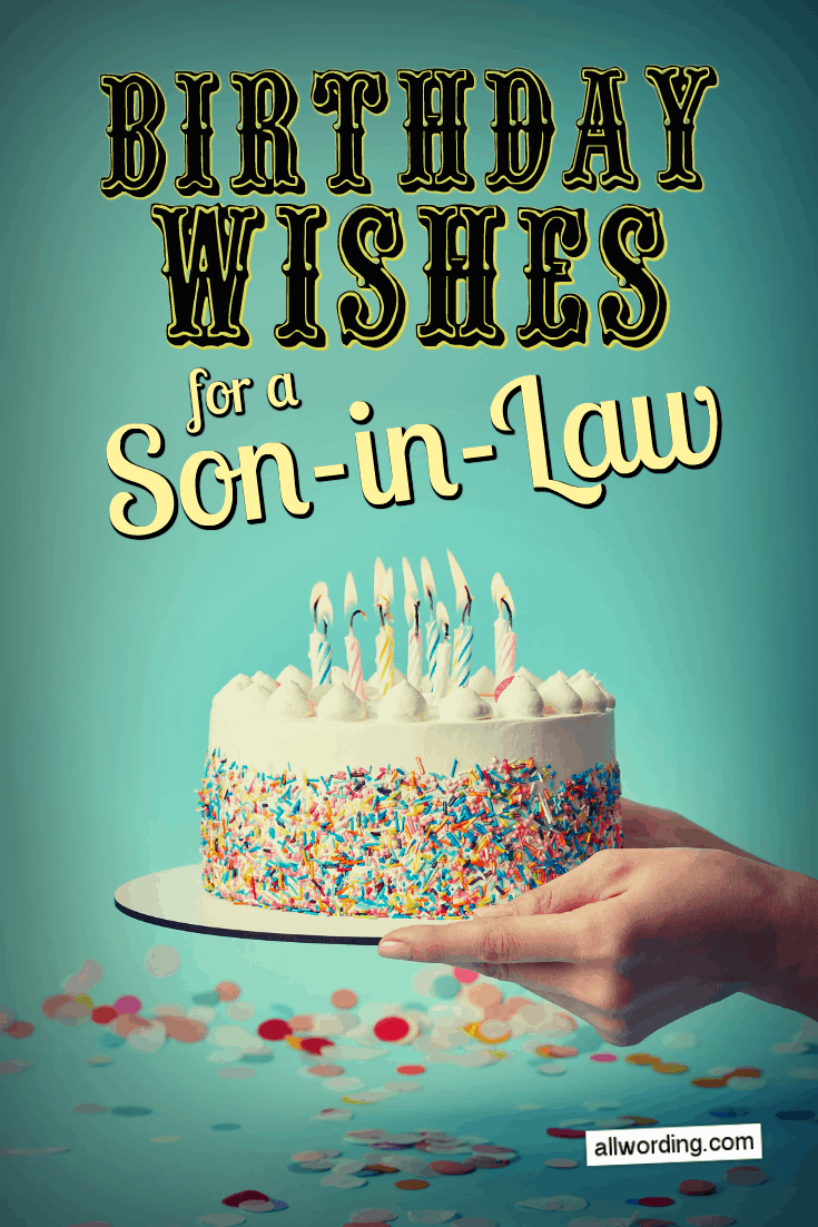 30 Clever Birthday Wishes For A Son In Law Birthday Wishes For Son Happy Birthday For Him Birthday Wishes Funny