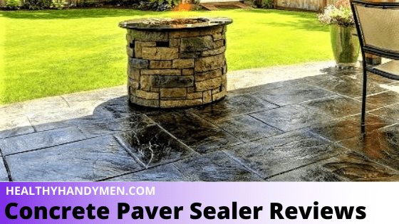 8 Concrete Paver Sealer Reviews For 2020 In 2020 Concrete Pavers Paver Sealer Paver