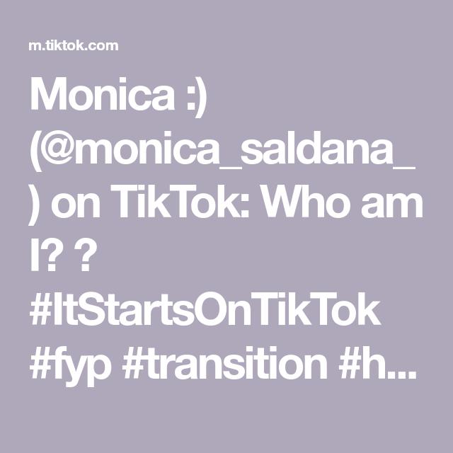 Monica Monica Saldana On Tiktok Who Am I Itstartsontiktok Fyp Transition Howittaste Monica Transitional Makeup