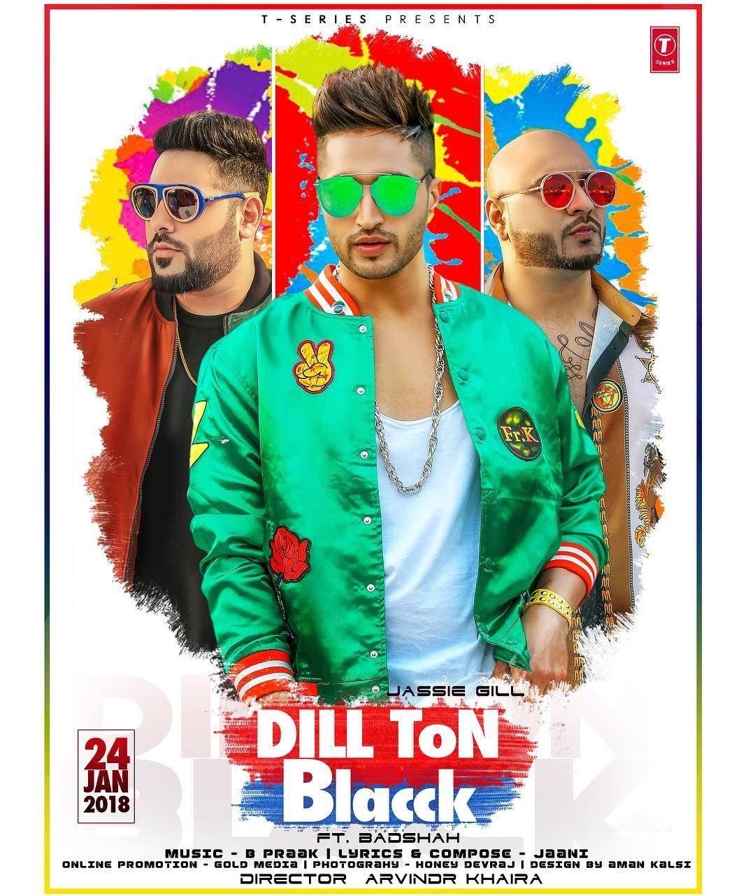 Dill Ton Blacck 24thjan Special Featuring Badboyshah Bhaji Music Bpraak Lyrics Jaani777 Video Arvindrkhaira Mp3 Song Download Mp3 Song Jassi Gill
