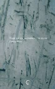 Time Lived Without Its Flow By Denise Riley E 84 Ril 2