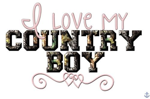 I Love My Country Boy S A Love Kind Of Thing Pinterest