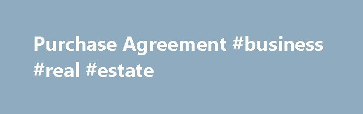 Purchase Agreement #business #real #estate http\/\/nef2 - business agreement form