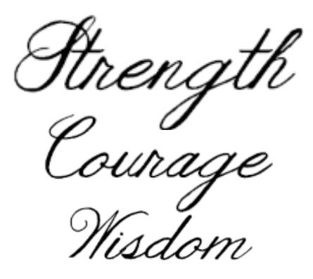 Strength Courage And Wisdom Tattoo Between My Shoulder Blades