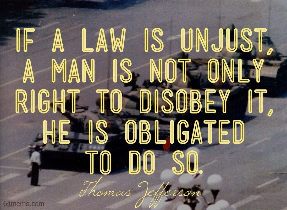 If A Law Is Unjust A Man Is Not Only Right To Disobey It He Is Obligated To Do So Thomas Jefferson 1600x1173 Words Quotes Founding Fathers