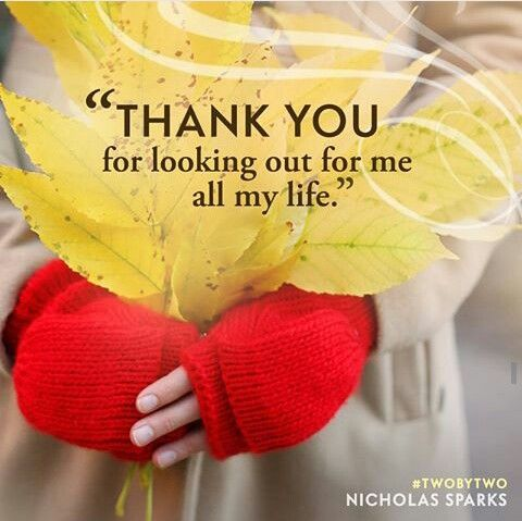 Nicholas Sparks Two By Two Quotes Thank You For Looking Out For