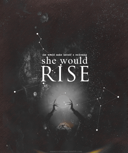"""Writing Prompts/""""She would make herself a reckoning. She would rise."""