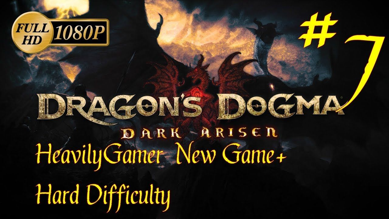 Dragon's Dogma Dark Arisen NG+ Hard Difficulty (PC) Part 7: Deep Trouble...