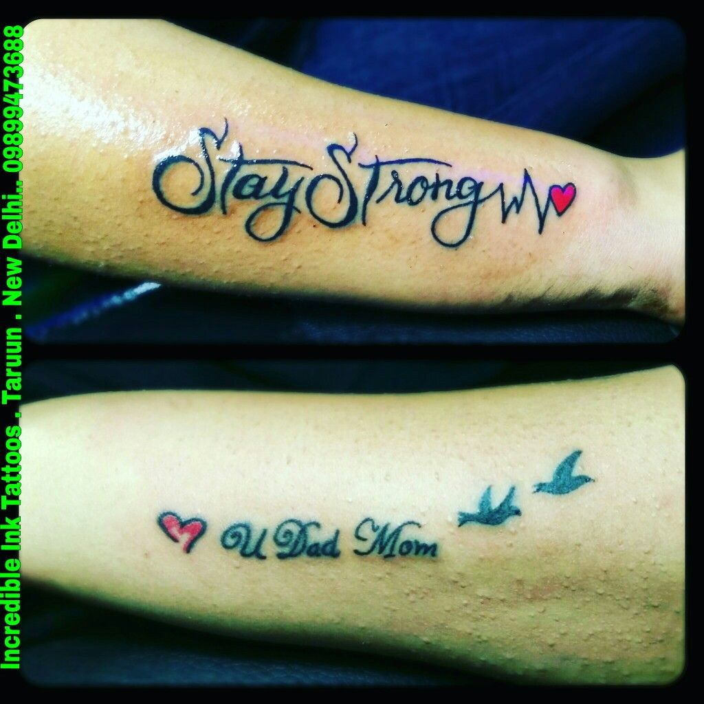 Stay Strong Tattoo Love You Mom Dad Tattoo Incredible Ink Tattoos
