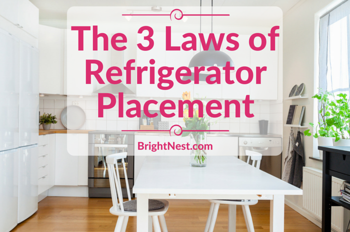 The 3 Laws Of Refrigerator Placement Kitchen Remodel Interior Design Secrets Best Refrigerator