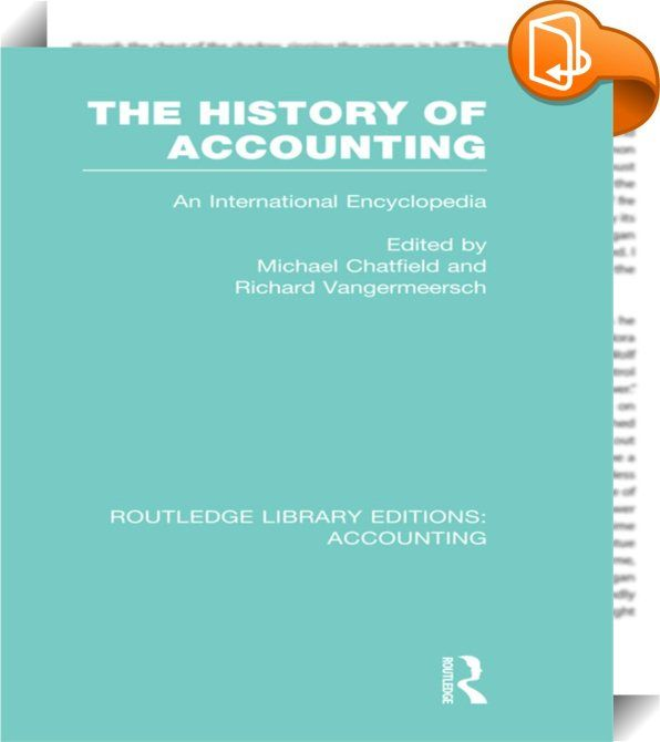 The History of Accounting (RLE Accounting)    ::  <P>Global in scope, accounting has had its share of great thinkers and practitioners, from Luca Pacioloi, the father of accounting, to R. J. Chambers, W. W. Cooper, Yuji Ijiri, Stephen A. Zeff and other figures. This encyclopedia presents more than 400 entries that focus on such subjects as publications in the field, institutional bodies, accounting and economic concepts, accounting issues, authors in accounting, records, leaders in the...