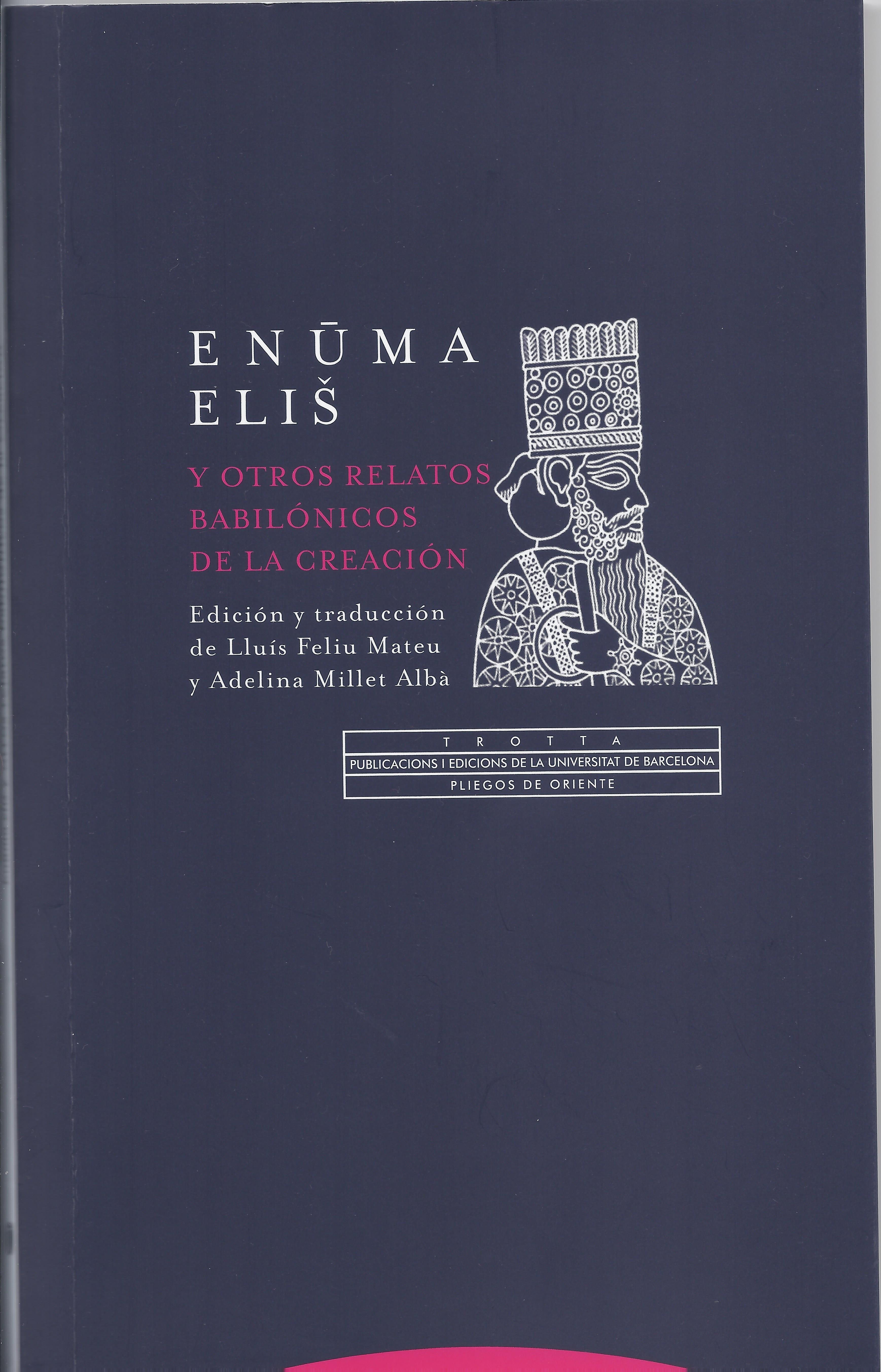 Enuma Elish y otros relatos babilónicos de la creación. La ...