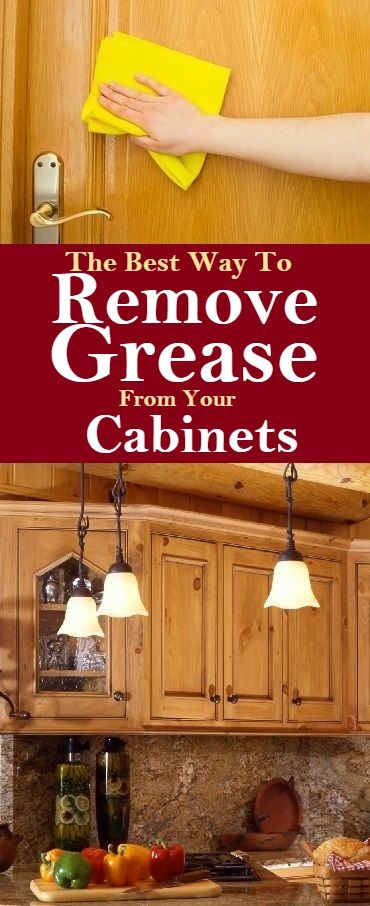 The Best Way To Remove Grease From Your Cabinets #cleaning ...