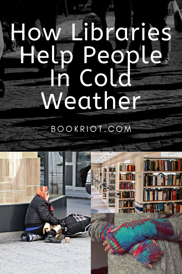 How Libraries Help People In Cold Weather Homelessness Awareness Helping People Homeless Person