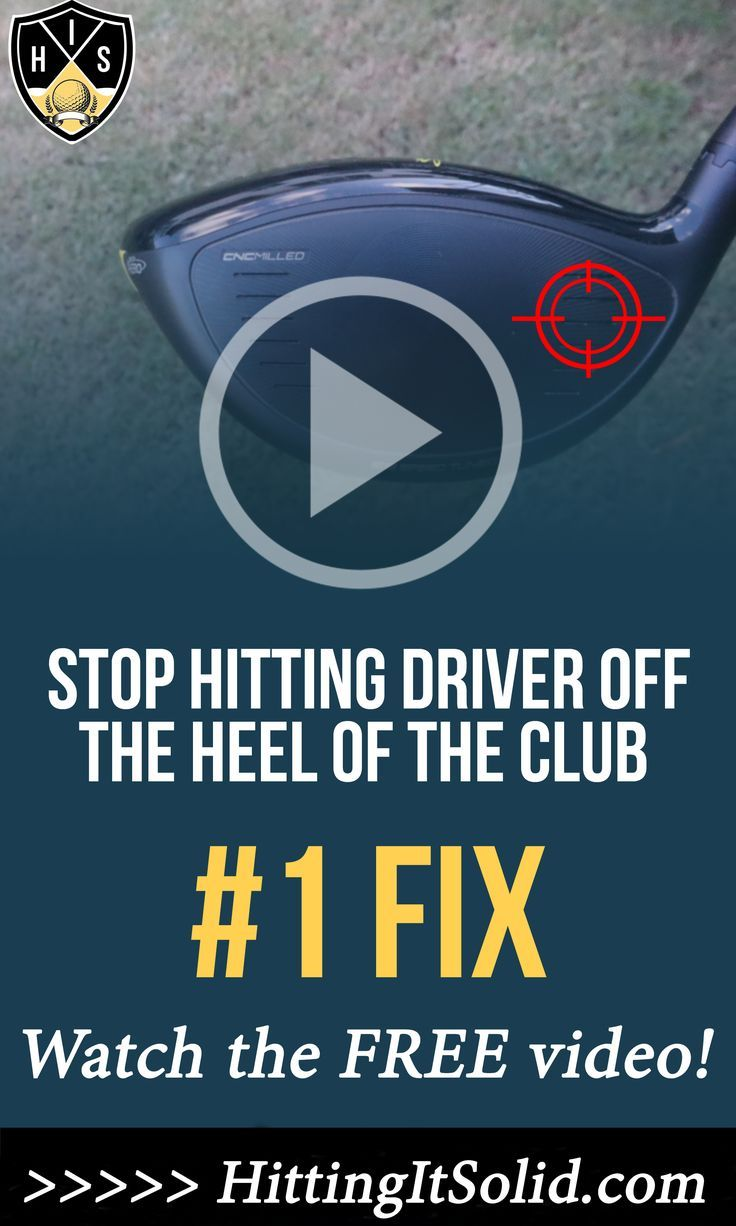 Sick of hitting your driver off the heel of the club