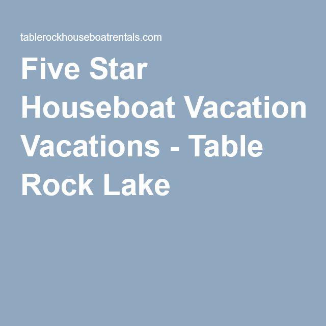 Five Star Houseboat Vacations Table Rock Lake Houseboat