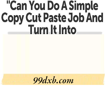 you use like words home based copy paste jobs Some time few