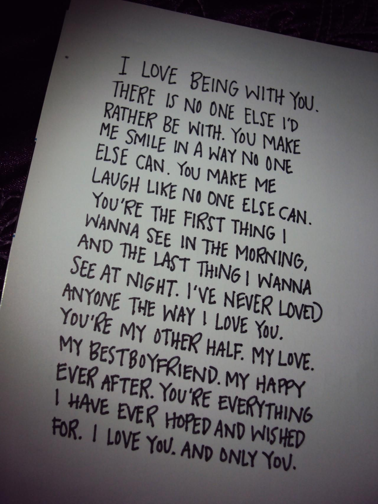 Feel like this with my boyfriend Love him so much Such a cute couple quote Wrote this down and gave it to him as a love letter never seen him so happy