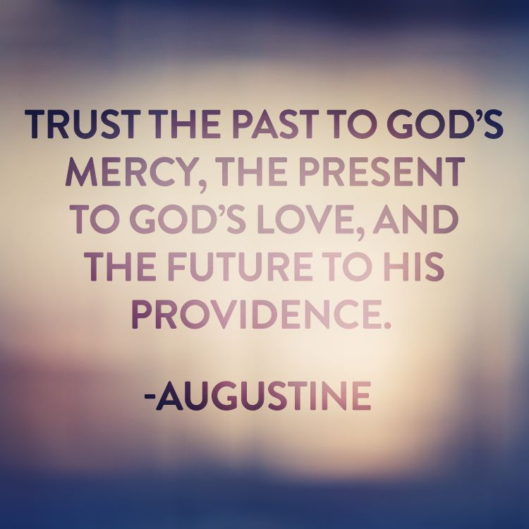 Quote By Augustine On Trusting God Past Present And Future Trust